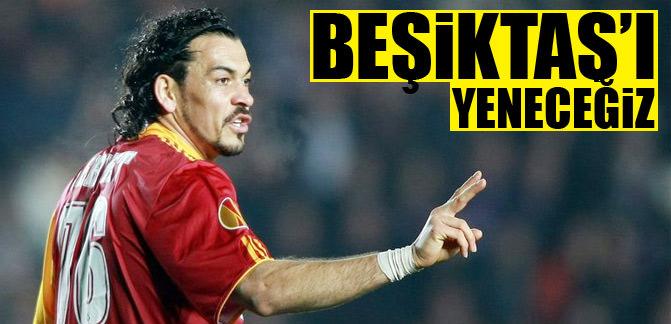 """""""Beşiktaş'ı yeneceğiz"""""""
