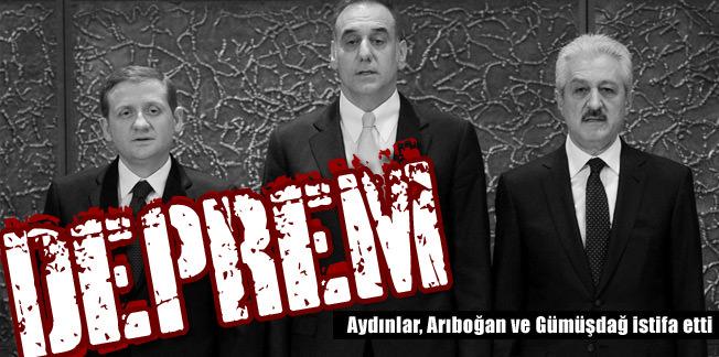 Aydınlar, Arıboğan ve Gümüşdağ istifa etti