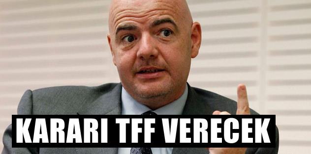 UEFA Genel Sekreteri: Kararı TFF verecek