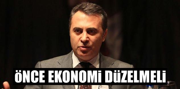 Önce ekonomi düzelmeli