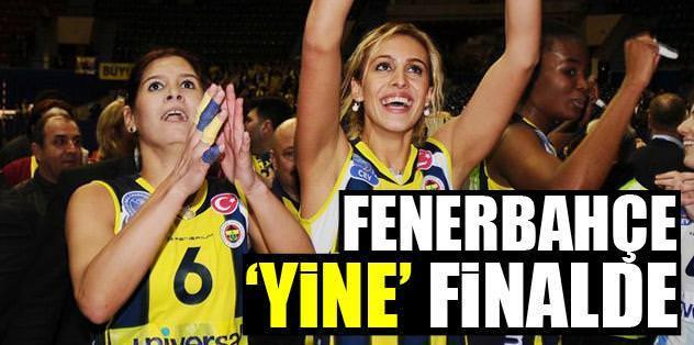 Fenerbahçe 'yine' finalde