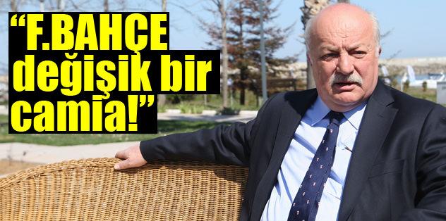 """""""Fenerbahçe değişik bir camia"""""""