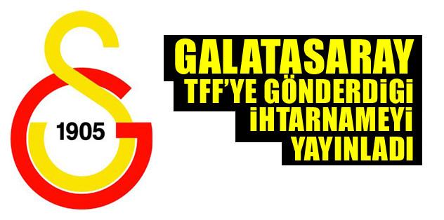 Galatasaray ihtarnameyi yayınladı