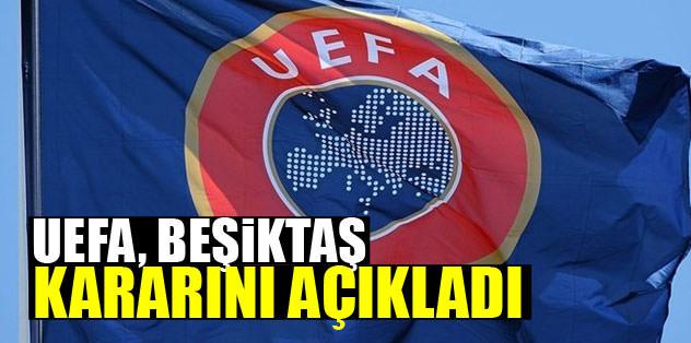 UEFA, Beşiktaş kararını açıkladı