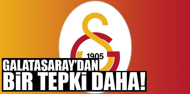Galatasaray'dan bir tepki daha!