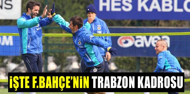 İşte Fenerbahçe'nin Trabzon kadrosu