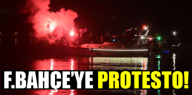 Fenerbahçe'ye protesto!