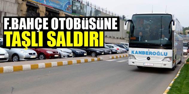 Fenerbahçe otobüsüne taşlı saldırı!
