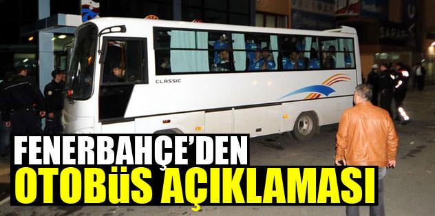 Fenerbahçe'den otobüs açıklaması