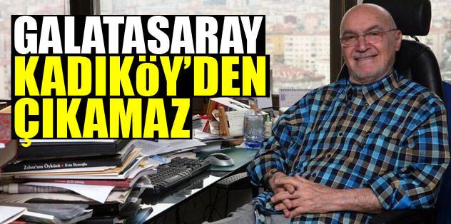 Galatasaray Kadıköy'den çıkamaz