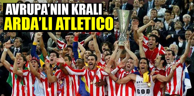 Avrupa'nın kralı Arda'lı Atletico