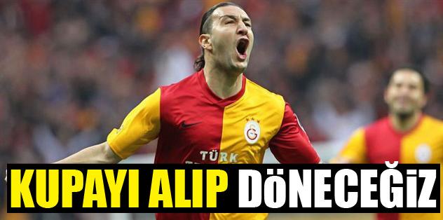 """""""Kadıköy'de kupayı alıp döneceğiz"""""""
