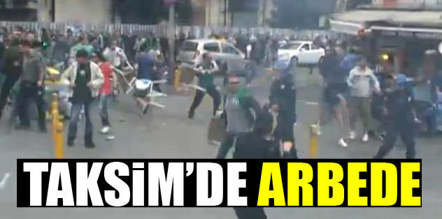 Taksim'de arbede