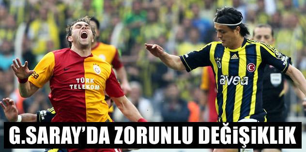 Galatasaray'da zorunlu oyuncu değişikliği!