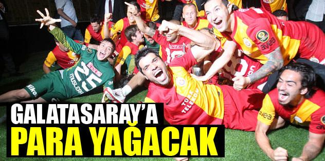 Galatasaray'a para yağacak
