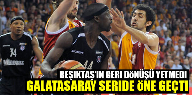 Galatasaray seride 1-0 önde