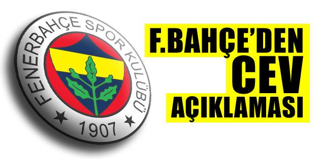 Fenerbahçe'den CEV açıklaması