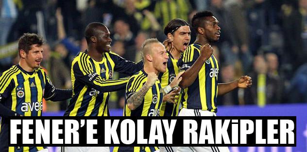 Fenerbahçe'ye kolay rakipler