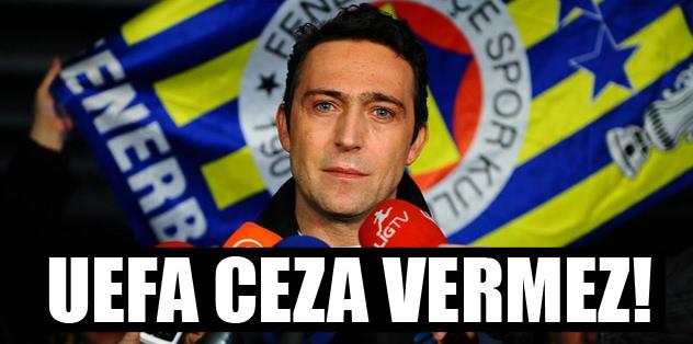 UEFA ceza vermez!