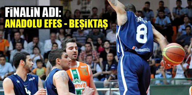 Finalin adı: Anadolu Efes-Beşiktaş Milangaz
