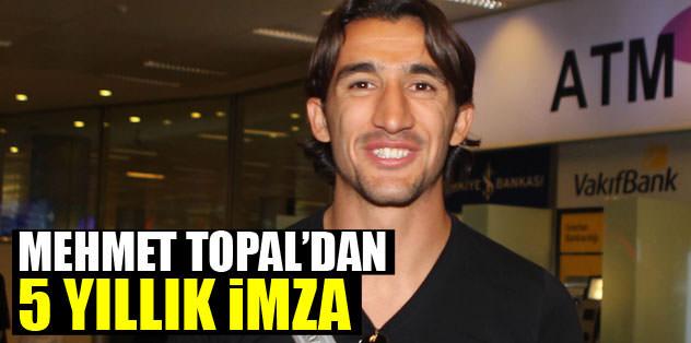 Mehmet Topal'dan 5 yıllık imza