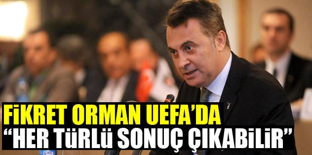 Fikret Orman UEFA'da!
