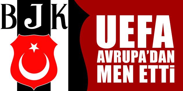 Beşiktaş Avrupa'dan men edildi!