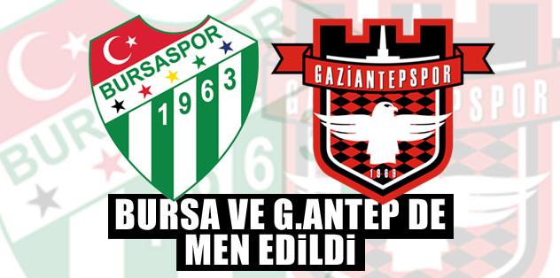 Bursaspor ve Gaziantepspor'a da men!