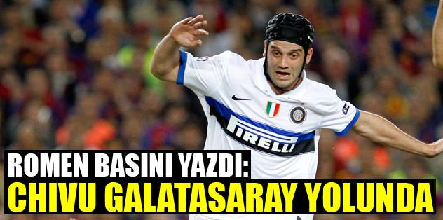 """Chivu Galatasaray yolunda"""