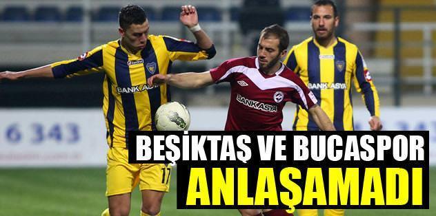 Beşiktaş ve Bucaspor anlaşamadı