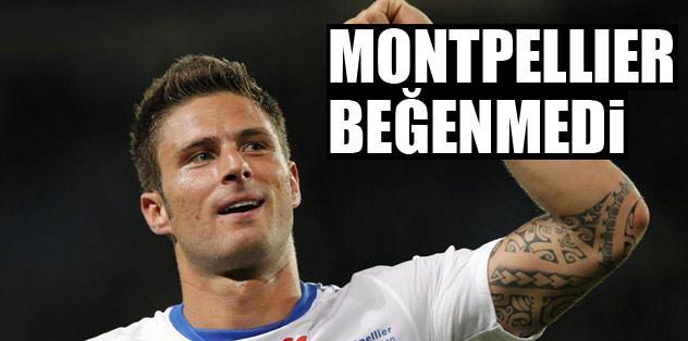 Montpellier beğenmedi