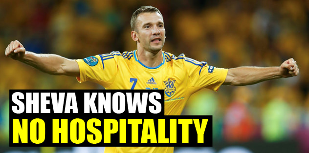 Shevchenko knows no hospitality