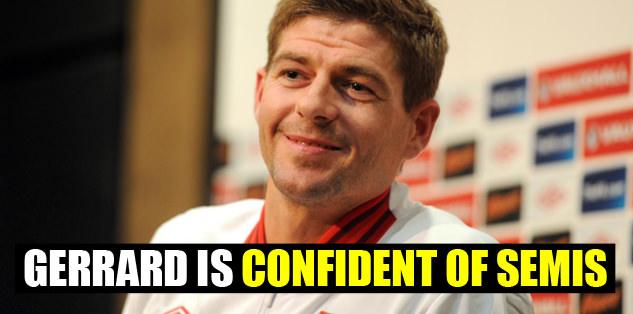 Gerrard is confident of semis
