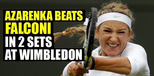 Azarenka beats Falconi in 2 sets at Wimbledon