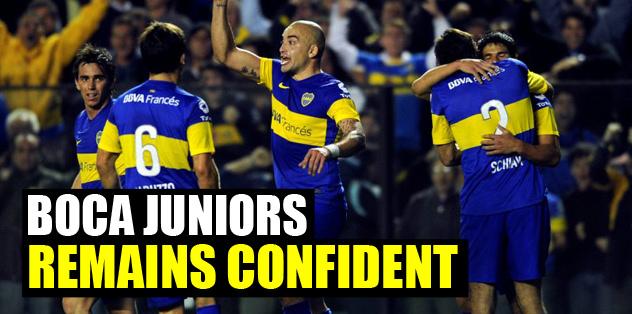 Boca Juniors remains confident