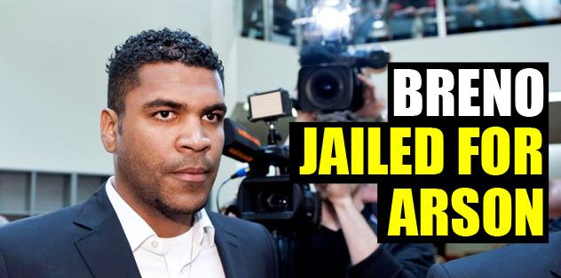 Breno jailed for arson