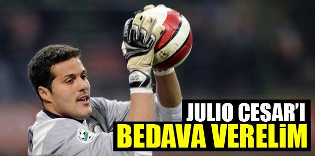 Julio Cesar'ı bedava verelim