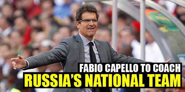 Fabio Capello to coach Russia's National Team