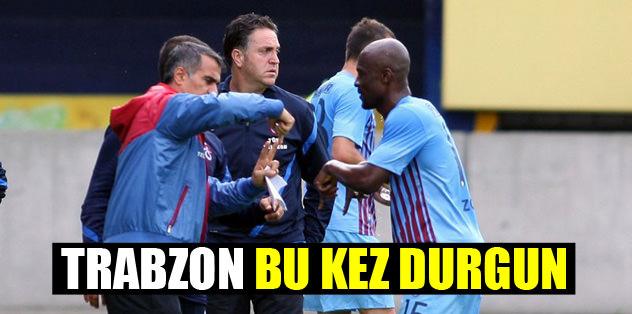 Trabzon bu kez durgun