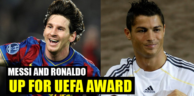 Messi and Ronaldo up for UEFA award