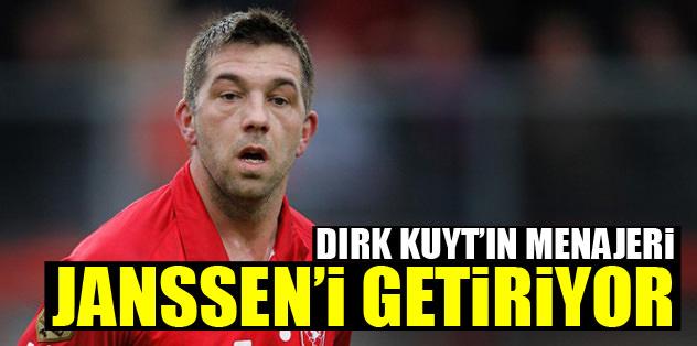 Dirk Kuyt'ın menajeri Janssen'i getiriyor