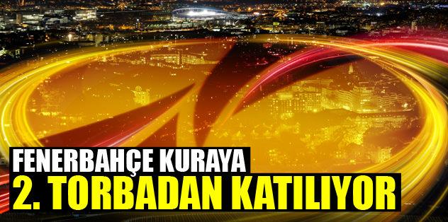 Fenerbahçe kuraya 2. torbadan katılıyor