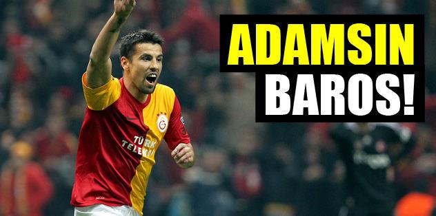 Adamsın Baros!