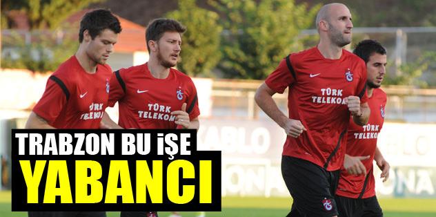 Trabzon bu işe yabancı