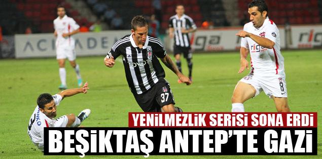Beşiktaş Antep'te gazi