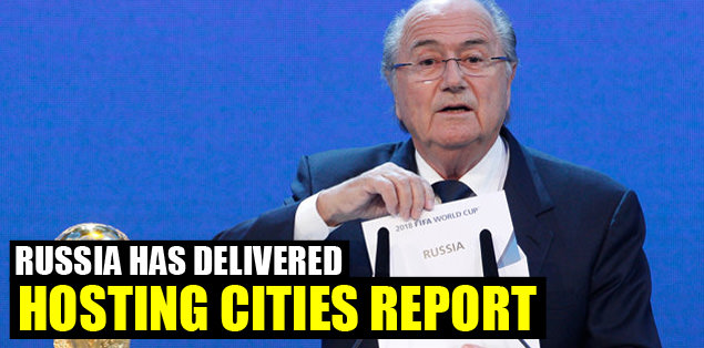 Russia has delivered hosting cities report