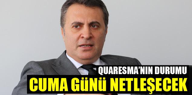 """""""Quaresma'nın durumu cuma günü netleşecek"""""""