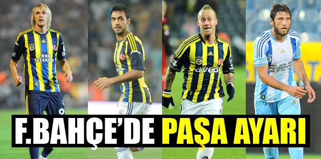 Fenerbahçe'de Paşa ayarı