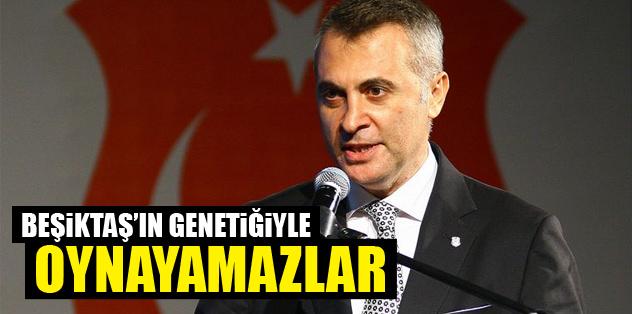 ''Beşiktaş'ın genetiğiyle oynayamazlar''