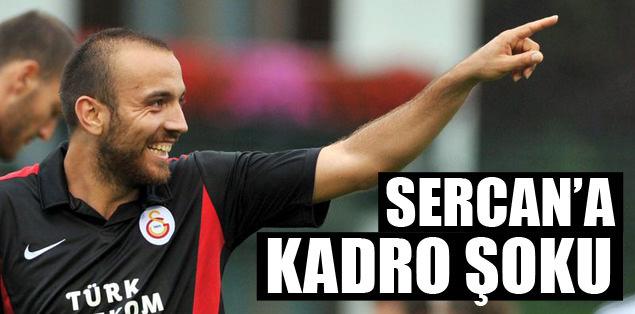 Sercan'a kadro şoku